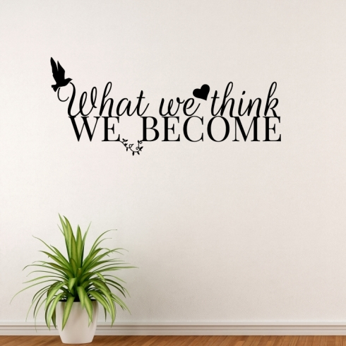 What we think we become - vinylová samolepka na zeď