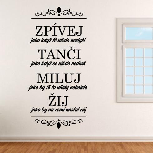Zpívej - tanči - miluj - žij - vinylová samolepka na zeď